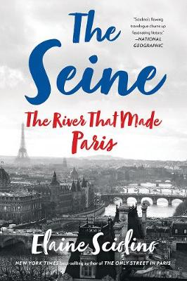The Seine: The River that Made Paris (Paperback)