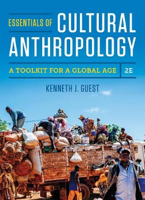 Essentials of Cultural Anthropology: A Toolkit for a Global Age (Paperback)