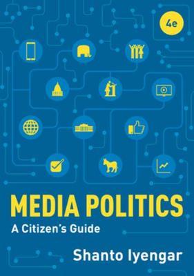 Media Politics: A Citizen's Guide (Paperback)