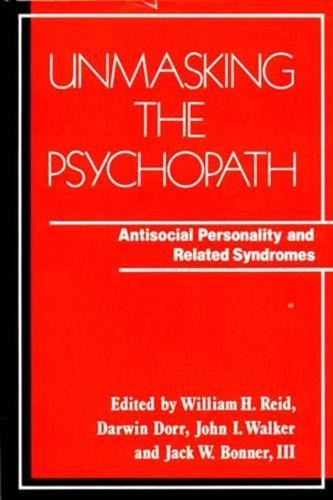 Unmasking the Psychopath: Antisocial Personality and Related Symptoms (Paperback)