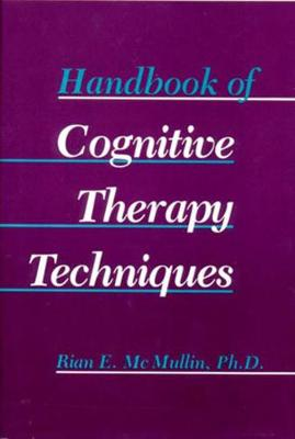 Handbook of Cognitive Therapy Techniques (Hardback)
