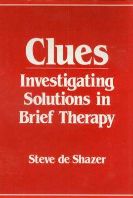 Clues: Investigating Solutions in Brief Therapy (Paperback)