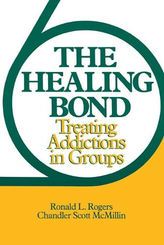The Healing Bond: Treating Addictions in Groups (Paperback)