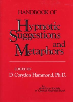 Handbook of Hypnotic Suggestions and Metaphors (Hardback)