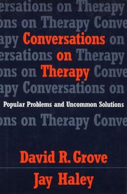 Conversations on Therapy: Popular Problems and Uncommon Solutions (Hardback)