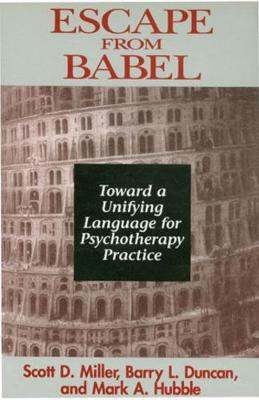 Escape from Babel: Toward a Unifying Language for Psychotherapy Practice (Hardback)