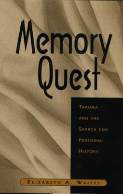 Memory Quest: Trauma and the Search for Personal History (Hardback)