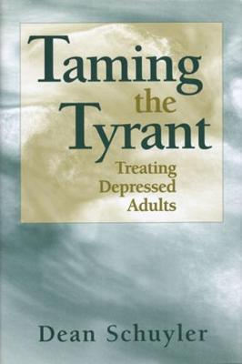 Taming the Tyrant: Treating Depressed Adults (Hardback)