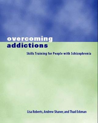 Overcoming Addictions: Skills Training for People with Schizophrenia (Paperback)