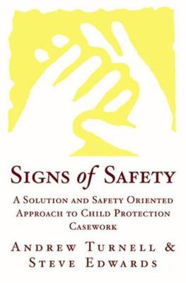 Signs of Safety: A Solution and Safety Oriented Approach to Child Protection Casework (Hardback)