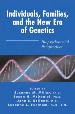 Individuals, Families, and the New Era of Genetics: Biopsychosocial Perspectives (Hardback)