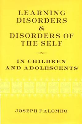 Learning Disorders and Disorders of the Self in Children and Adolescents (Hardback)