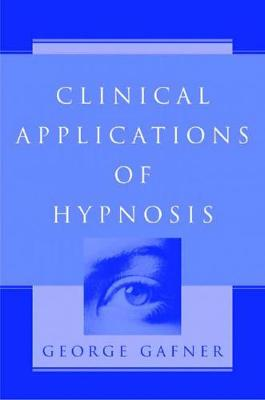 Clinical Applications of Hypnosis (Hardback)