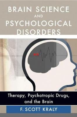 Brain Science and Psychological Disorders: New Perspectives on Psychotherapeutic Treatment (Hardback)