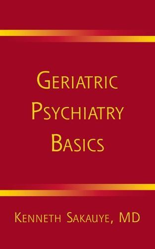 Geriatric Psychiatry Basics (Paperback)