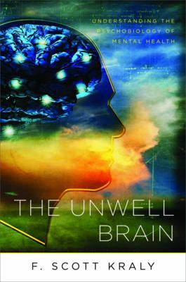The Unwell Brain: Understanding the Psychobiology of Mental Health (Paperback)