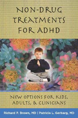 Non-Drug Treatments for ADHD: New Options for Kids, Adults, and Clinicians (Hardback)