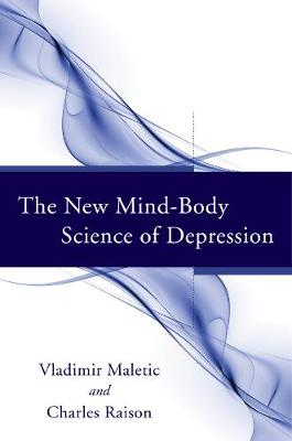 The New Mind-Body Science of Depression (Hardback)