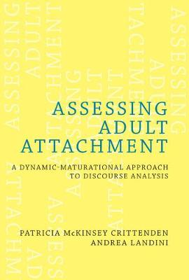 Assessing Adult Attachment: A Dynamic-Maturational Approach to Discourse Analysis (Hardback)