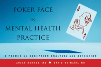 Poker Face in Mental Health Practice: A Primer on Deception Analysis and Detection (Paperback)