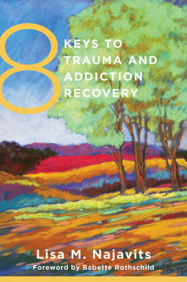 8 Keys to Trauma and Addiction Recovery (Paperback)