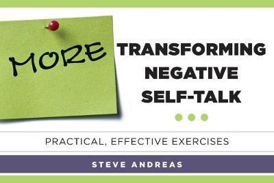 More Transforming Negative Self-Talk: Practical, Effective Exercises (Paperback)