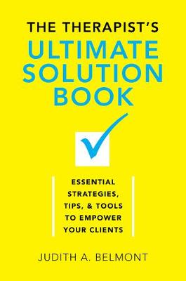 The Therapist's Ultimate Solution Book: Essential Strategies, Tips & Tools to Empower Your Clients (Hardback)
