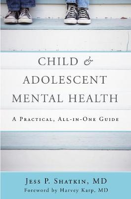 Child & Adolescent Mental Health: A Practical, All-in-One Guide (Paperback)