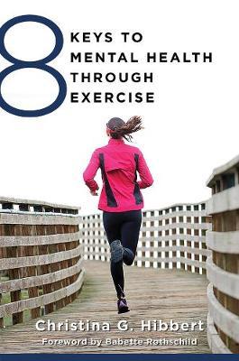 8 Keys to Mental Health Through Exercise - 8 Keys to Mental Health (Paperback)