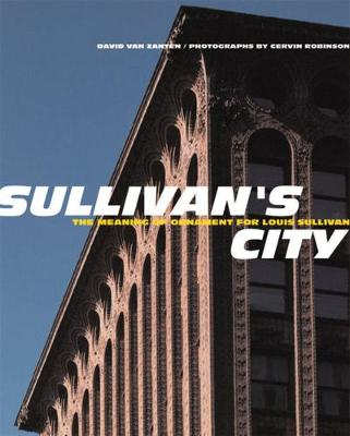 Sullivan's City: The Meaning of Ornament for Louis Sullivan (Hardback)