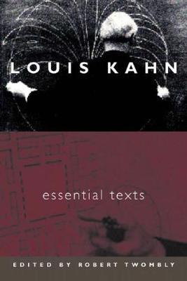 Louis Kahn: Essential Texts (Paperback)