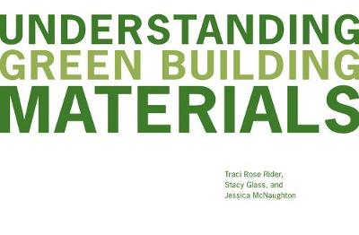 Understanding Green Building Materials (Paperback)