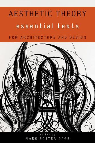 Aesthetic Theory: Essential Texts for Architecture and Design (Paperback)