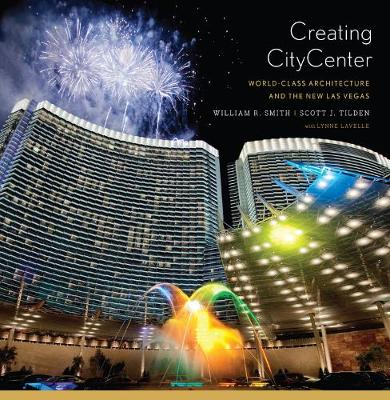 Creating CityCenter: World-Class Architecture and the New Las Vegas (Hardback)