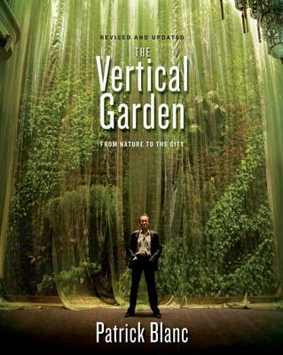 The Vertical Garden: From Nature to the City (Hardback)