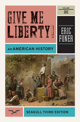 Give Me Liberty!: v. 1: An American History (Paperback)