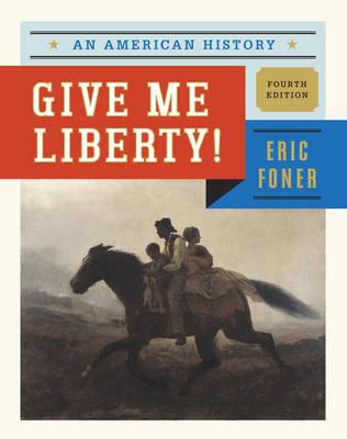 Give Me Liberty!: An American History (Hardback)