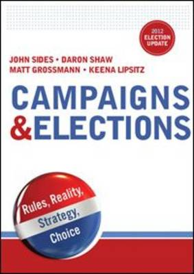 Campaigns & Elections: Rules, Reality, Strategy, Choice (Paperback)