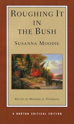 Roughing It in the Bush - Norton Critical Editions (Paperback)