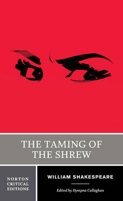 The Taming of the Shrew - Norton Critical Editions (Paperback)