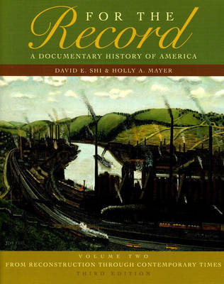 For the Record: From Reconstruction Through Contemporary Times v. 2: A Documentary History of America (Paperback)