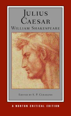 Julius Caesar - Norton Critical Editions (Paperback)