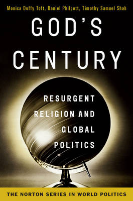 God's Century: Resurgent Religion and Global Politics (Paperback)