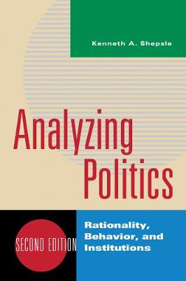 Analyzing Politics: Rationality, Behavior, and Instititutions (Paperback)