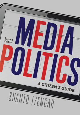 Media Politics: A Citizen's Guide (Paperback)
