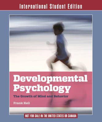 Developmental Psychology: The Growth of Mind and Behavior (Paperback)