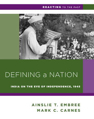 Defining a Nation: India on the Eve of Independence, 1945 - Reacting to the Past (Paperback)
