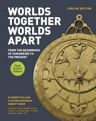 Worlds Together, Worlds Apart: A History of the World: From the Beginnings of Humankind to the Present (Hardback)