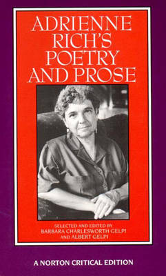 Adrienne Rich's Poetry and Prose - Norton Critical Editions (Paperback)