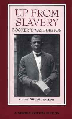 Up From Slavery - Norton Critical Editions (Paperback)